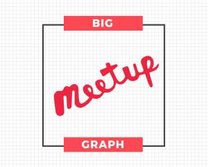 BigGraph Meetup